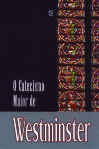 o catecismo maior de westminster_g