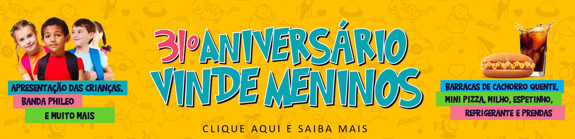 ANIVERSÁRIO VINDE MENINOS